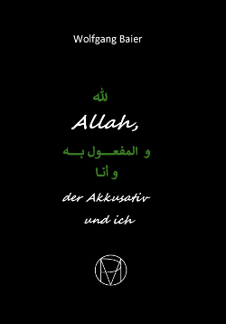 Allah, der Akkusativ und ich